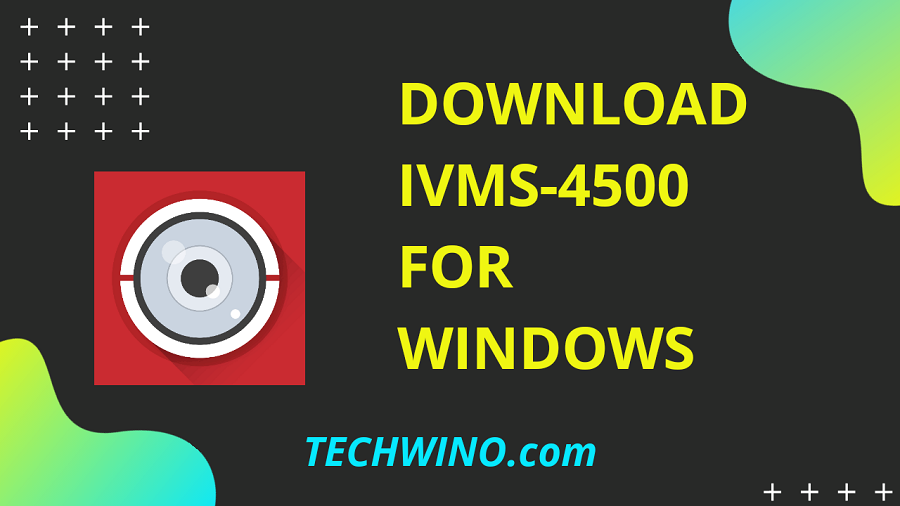 iVMS-4500 App on Your PC