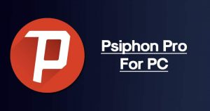 Psiphon Pro App for PC